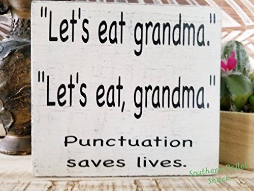 Let's eat grandma, punctuation sign, funny desk quote, free standing sign, grammar sign, teacher gift, english teacher quote, office decor Let' s eat grandma
