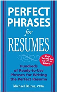 Perfect Phrases For Resumes (Perfect Phrases Series)  Resume Catch Phrases
