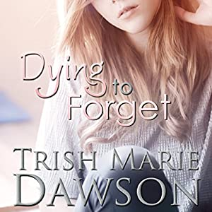 Dying to Forget (The Station) (Volume 1) Hörbuch