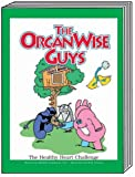 The Organ Wise Guys - the Healthy Heart Challenge, Michelle Lombardo, 0964843870