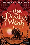 img - for The Pirate's Wish by Cassandra Rose Clarke (2013-06-18) book / textbook / text book