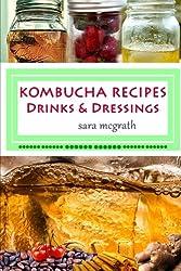 Kombucha Recipes: Drinks and Dressings