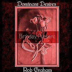 Dominant Desires: Birthday Present