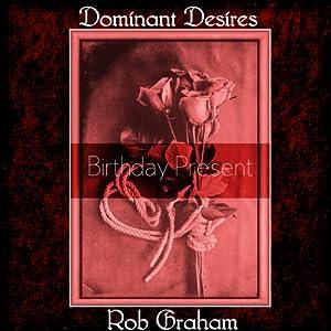 Dominant Desires: Birthday Present Audiobook