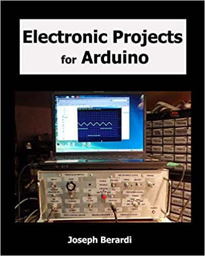 Electronic Projects for Arduino: Joesph Berardi
