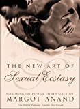 The New Art of Sexual Ecstasy: Following the Path of Sacred Sexuality