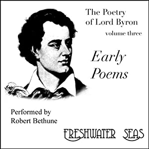 The Poetry of Lord Byron, Volume III: Early Poems Audiobook