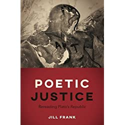 "Poetic Justice: Rereading Plato's ""Republic"""