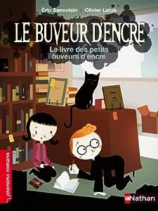 """Afficher """"Le buveur d'encre n° 6<br /> Le livre des petits buveurs d'encre"""""""