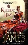 My Rebellious Heart, Samantha James, 0380769379
