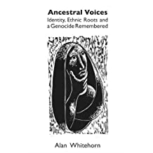 Ancestral Voices : Identity, Ethnic Roots and a Genocide Remembered