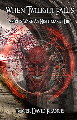 When Twilight Falls: Spirits Wake As Nightmares Die