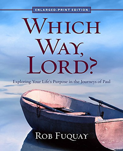 Which Way, Lord? Enlarged Print: Exploring Your Life's Purpose in the Journeys of Paul