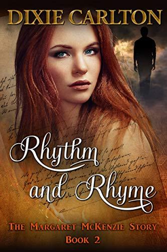 Rhythm and Rhyme: The Margaret McKenzie Story - Book 2 by [Carlton, Dixie]