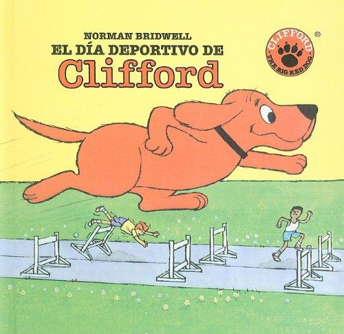 Books : El Dia Deportivo de Clifford (Clifford el Gran Perro Colorado) (Spanish Edition)