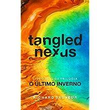 Tangled Nexus: O Último Inverno - Livro Dois (Portuguese Edition)