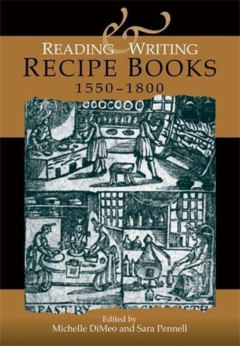 Reading and writing recipe books, 1550-1800 by Manchester University Press