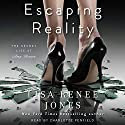Escaping Reality: The Secret Life of Amy Bensen, Book 1 Audiobook by Lisa Renee Jones Narrated by Charlotte Penfield