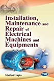 Installation, Maintenance and Repair of Electrical Machines and Equipments