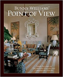 Bunny Williams Point Of View 9781584796244 Amazon Books