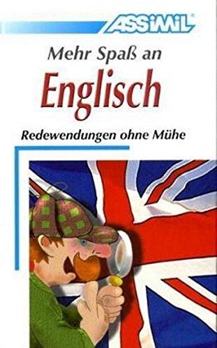 ASSiMiL Selbstlernkurs für Deutsche: Mehr Spaß an Englisch. Lehrbuch: Redewendungen ohne Mühe