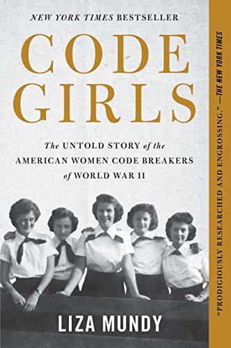 German Army Wwii - Code Girls: The Untold Story of the American Women Code Breakers of World War II