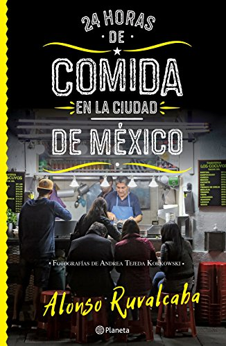 24 horas de comida en la Ciudad de México (Spanish Edition) by [Ruvalcaba