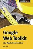 Das Google Web Toolkit, m. CD-ROM