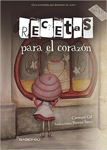 Recetas para el corazón: Amazon.es: Carmen Gil Martínez, Teresa Saco Burgos: Libros