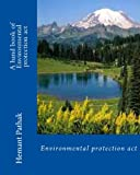 A Hand Book of Environmental Protection Act, Hemant Pathak, 1489596739
