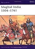 Mughul India, 1504-1761, David Nicolle, 1855323443