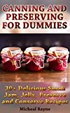 Canning and Preserving for Beginners: 30+ Delicious Small Jam, Jelly, Preserve and Conserve Recipes: (Home Canning Books, Canning Recipes for Beginners, Canning Guide, Preserving Food, Food Storage)
