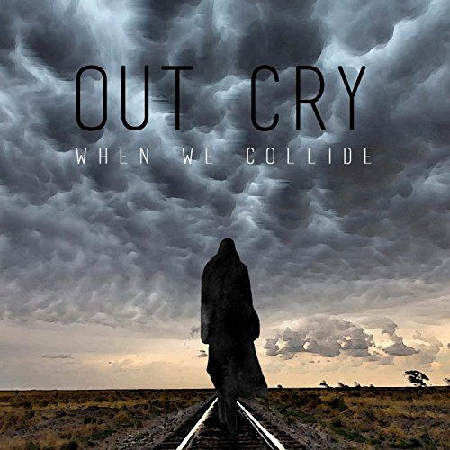 Out Cry - When We Collide 2017
