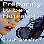 Preparing to Be a Narrator | Chuck Crenshaw