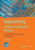Engineering verfahrenstechnischer Anlagen: Praxishandbuch mit Checklisten und Beispielen (VDI-Buch)