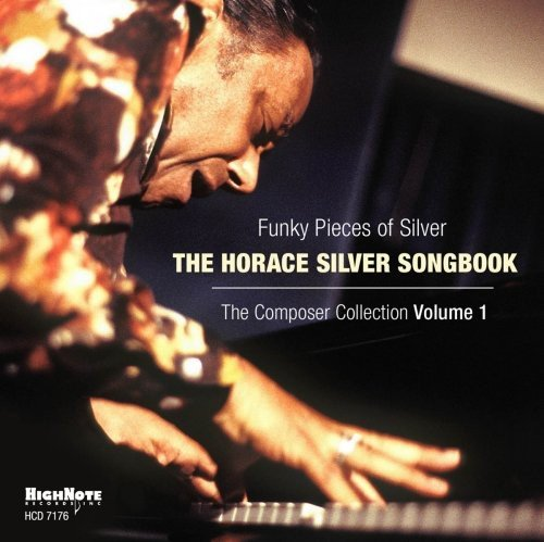 Funky Pieces Of Silver: The Horace Silver Songbook - The Composer Collection Volume - Horace Collection Silver