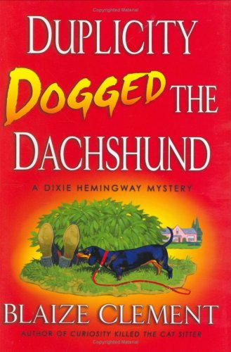 Download Duplicity Dogged the Dachshund (Dixie Hemingway Mysteries, No. 2) PDF