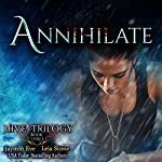 Annihilate: Hive Trilogy, Book 3 | Jaymin Eve,Leia Stone