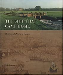 The Ship That Came Home - The Story of a Northern Dynasty by Bill Purdue (5-Feb-2004) Hardcover