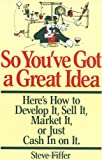 So You've Got a Great Idea, Steve Fiffer, 0201115360