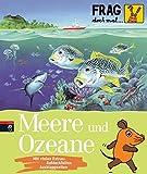 Frag doch mal ... die Maus! - Meere und Ozeane (Die Sachbuchreihe, Band 7)