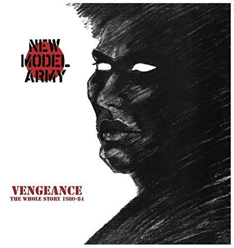 (Vengeance: The Whole Story 1980-1984 by New Model Army)