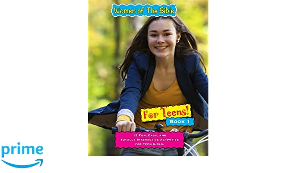 Women Of The Bible For Teens Book 1 12 Week Interactive Lessons