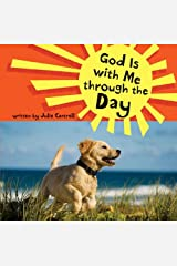 God Is with Me through the Day Kindle Edition