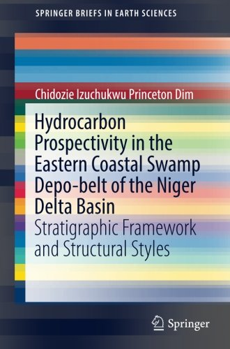 Hydrocarbon Prospectivity in the Eastern Coastal Swamp Depo-belt of the Niger Delta Basin: Stratigraphic Framework and Structural Styles (SpringerBriefs in Earth Sciences)