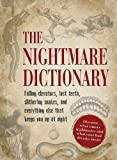 The Nightmare Dictionary: Discover What Causes Nightmares and What Your Bad Dreams Mean