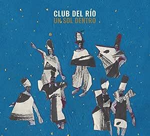 Un Sol Dentro: El Club Del Río, El Club Del Río: Amazon.es: Música