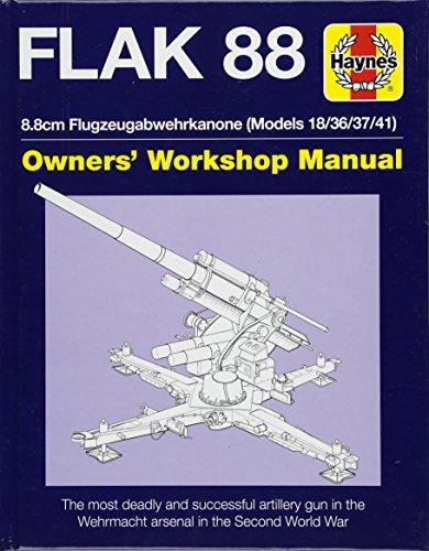 Flak 88 Owners' Workshop Manual: 8.8cm Flugzeugabwehrkanone (Models 18/36/37/41) (Haynes Manuals) ()