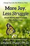 img - for More Joy, Less Struggle: Simple Weekly Steps to Create the Life You Crave book / textbook / text book