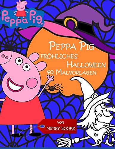 Peppa Pig fröhliches Halloween: 40 Malvorlagen (German